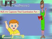 BUS 475 Capstone Final Examination Part One  | UOP E Assignments
