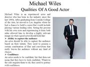 Michael Wiles - Qualities of a Good Actor