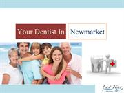 Your Dentist in Newmarket - By East River Dental Care