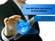 How Will Grow Your Business By Erum Mahfooz