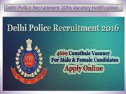 Get All The  Latest Updates About Delhi Police Recruitment 2016