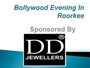 Bollywood Evening In Roorkee