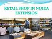 Affordable Retail Shop in Noida Extension