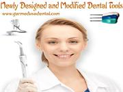 Newly Designed and Modified Dental Tools