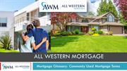 Mortgage Glossary of All Western Mortgage