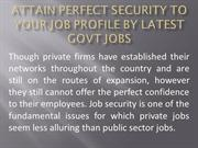 Attain Perfect Security to your Job Profile by Latest Govt Jobs