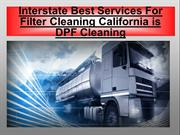 Interstate Best Services For Filter Cleaning California is DPF Cleanin