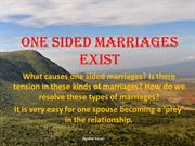 One Sided Marriages Exist