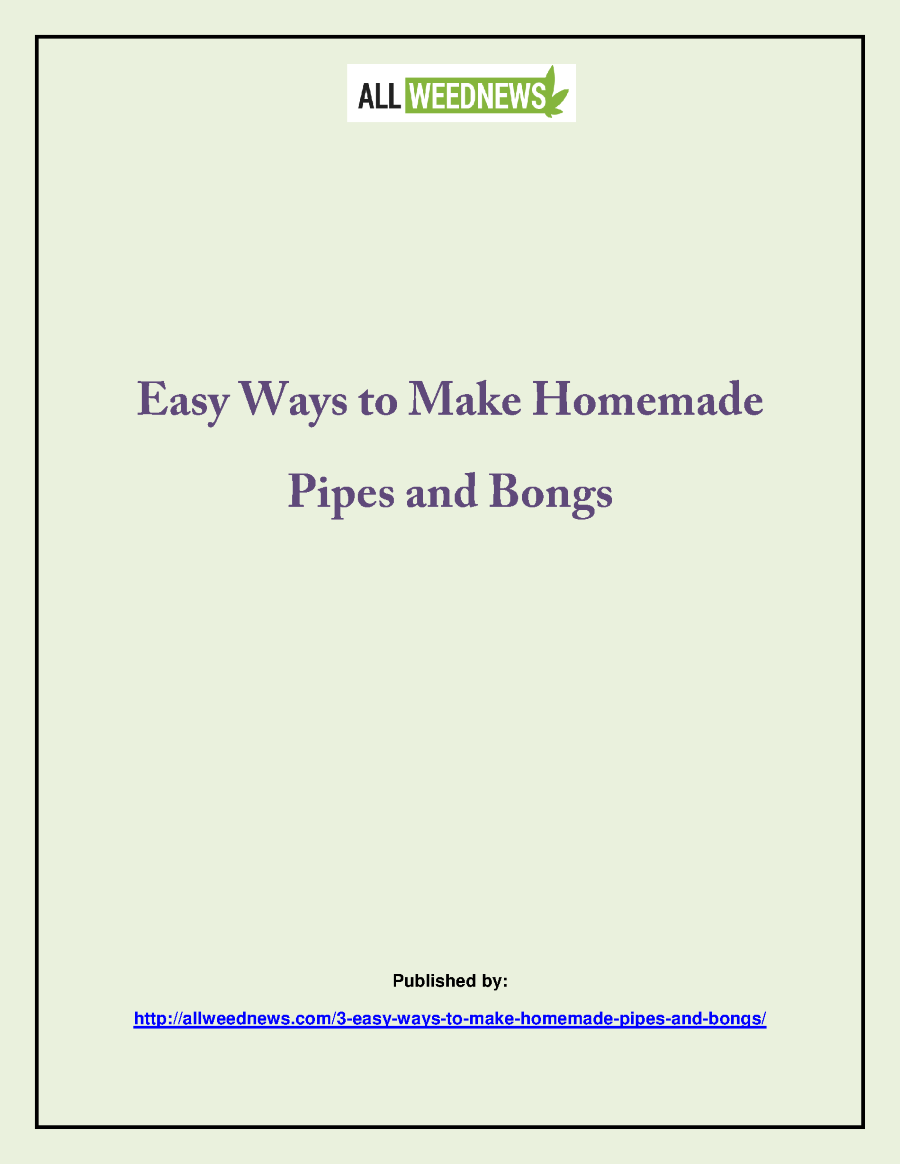 easy ways to make homemade pipes and bongs authorstream