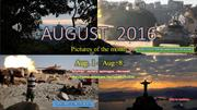 AUGUST 2016 - Pictures of the month - Aug.01 - Aug. 08
