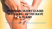 Personal Injury Claims Scotland – Do You Have