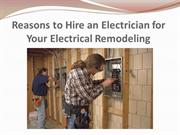 Reasons to Hire an Electrician for Your Electrical Remodeling