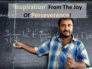 Inspiration' From The Joy Of Perseverance