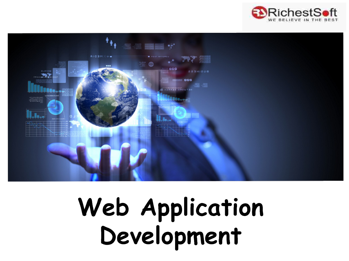 web application development Web applications development is critical requirement of any business to sustain  and succeed online the ever evolving technologies for web application.