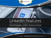 LinkedIn Features You Probably Didn't Know Existed
