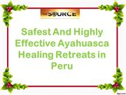 Safest And Highly Effective Ayahuasca Healing Retreats in Peru
