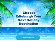 Choose Edinburgh Your Next Holiday Destination