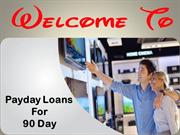 90 Day Loans - Gives You Loan on the Date of Applying