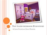Top 5 kids bedroom Furniture Collection at Leon Furniture Store