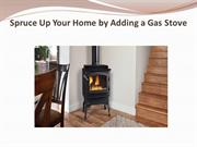 Spruce Up Your Home by Adding a Gas Stove