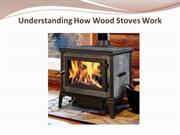 Understanding How Wood Stoves Work