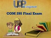 UOP E Assignments   COM 295 Final Exam : Question And Answers