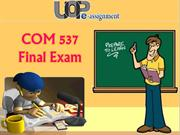 UOP E Assignments : COM 537 Final Exam |  Question And Answers