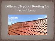 Different Types of Roofing for your Home