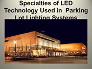 Specialties of LED Technology Used in Parking Lot Lighting Systems