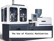 The Use of Plastic Machineries