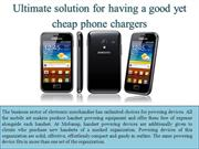 Ultimate solution for having a good yet cheap phone chargers