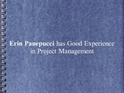 Erin Panepucci has Good Experience in Project Management