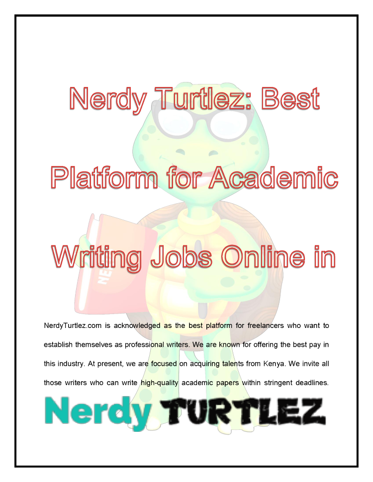 nerdy turtlez best platform for academic writing jobs online in ke  nerdy turtlez best platform for academic writing jobs online in