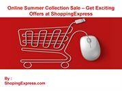 Online summer collection sale – Get exciting offers at Shopping Expres