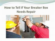 How to Tell if Your Breaker Box Needs Repair