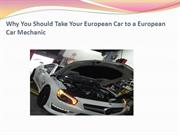 Why You Should Take Your European Car to a European Car Mechanic
