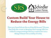 Custom Build Your House to Reduce the Energy