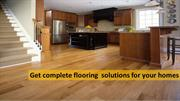 Get complete flooring  solutions for your homes