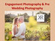 Engagement Photography & Pre Wedding Photography