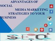 Advantages of Social Media Marketing Strategies to your Business