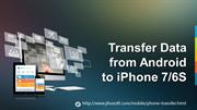 How to Transfer  Data from Android to iPhone 7/6s/6S Plus