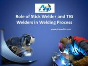 Role of Stick Welder and TIG Welders in Welding Process