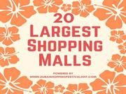 20 Largetst Shopping Malls in the World