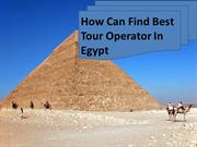 How Can Find Best Tour Operator In Egypt