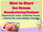 How to Start Ice Cream Manufacturing Business, Flavoured Ice cream