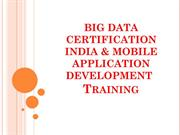 BIG DATA CERTIFICATION INDIA & MOBILE APPLICATION DEVELOPMENT