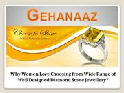 Why Women Love Choosing from Wide Range of Well Designed Diamond Stone