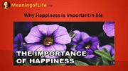 Why happiness is important in life