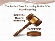 The Perfect Time For Issuing Notice Of A Board Meeting