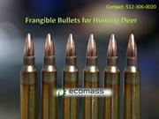 Frangible Bullets for Hunting Deers